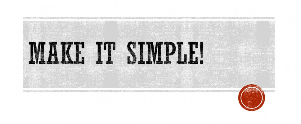 Make it simple!